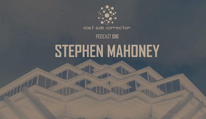 East Side Connection Podcast + Intervju: Stephen Mahooney